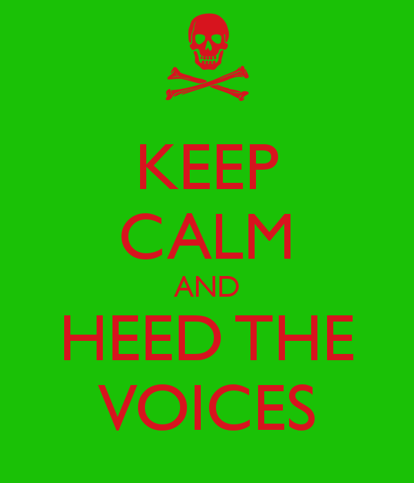 keep-calm-and-heed-the-voices
